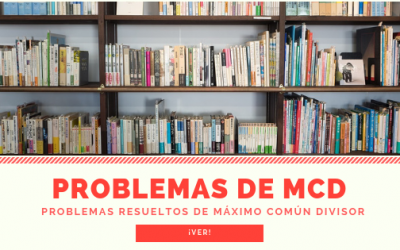 Problemas de MCD (Máximo Común Divisor)